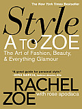 Style A to Zoe The Art of Fashion Beauty & Everything Glamour