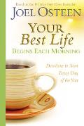 Your Best Life Begins Each Morning Devotions to Start Every New Day of the Year