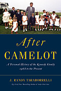 After Camelot a Personal History of the Kennedy Family 1968 to the Present