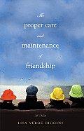 Proper Care & Maintenance of Friendship