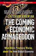 Coming Economic Armageddon What Bible Prophecy Warns about the New Global Economy