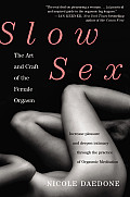 Slow Sex the Art & Craft of the Female Orgasm