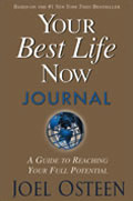 Your Best Life Now Journal A Guide to Reaching Your Full Potential