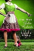 Im Not Julia Roberts