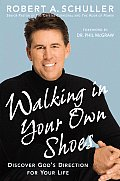 Walking in Your Own Shoes Discover Gods Direction for Your Life