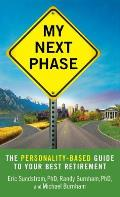 My Next Phase The Personality Based Guide to Your Best Retirement