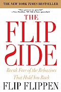 Flip Side Break Free of the Behaviors That Hold You Back