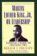 Martin Luther King Jr on Leadership Inspiration & Wisdom for Challenging Times