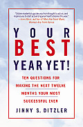 Your Best Year Yet Ten Questions for Making the Next Twele Months Your Most Successful Ever