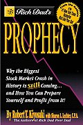 Rich Dads Prophecy Why the Biggest Stock Market Crash in History Is Still Coming & How You Can Prepare Yourself & Profit from It