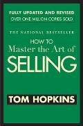 How to Master the Art of Selling Revised & Updated