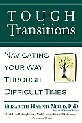 Tough Transitions: Navigating Your Way Through Difficult Times