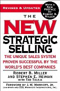 New Strategic Selling The Unique Sales System Proven Successful by the Worlds Best Companies