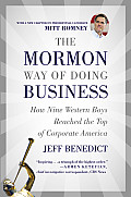 Mormon Way of Doing Business How Eight Western Boys Reached the Top of Corporate America