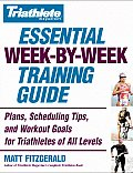 Triathlete Magazines Essential Week By Week Training Guide Plans Scheduling Tips & Workout Goals for Triathletes of All Levels