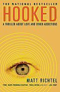 Hooked A Thriller about Love & Other Addictions