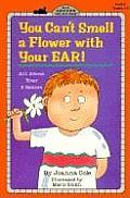 You Can't Smell a Flower with Your Ear!: All about Your Five Senses