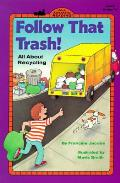 Follow That Trash All About Recycling