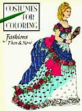 Fashions Then & Now Costumes For Colorin