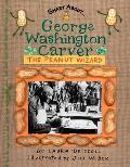 George Washington Carver The Peanut Wizard