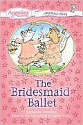 Angelinas Diary 04 The Bridesmaid Ballet