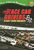 Race Car Drivers Start Your Engines