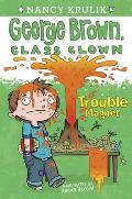 George Brown Class Clown 02 Trouble Magnet
