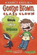 George Brown Class Clown 04 Whats Black & White & Stinks All Over