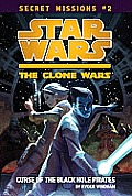 Clone Wars Secret Missions 02 Curse of the Black Hole Pirates