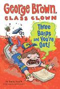 George Brown Class Clown 10 Three Burps & Youre Out