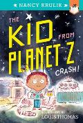 Kid from Planet Z 01 Crash