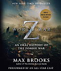 World War Z The Complete Edition Movie Tie in Edition An Oral History of the Zombie War