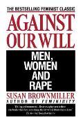 Against Our Will Men Women & Rape