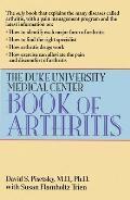 The Duke University Medical Center Book of Arthritis