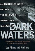 Dark Waters An Insiders Account of the NR 1 the Cold Wars Undercover Nuclear Sub
