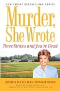 Three Strikes & Youre Dead A Murder She
