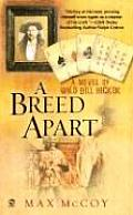 Breed Apart A Novel Of Wild Bill Hickok