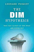 DIM Hypothesis Why the Lights of the West Are Going Out