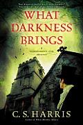 What Darkness Brings A Sebastian St Cyr Mystery