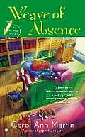 Weave of Absence A Weaving Mystery