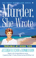Trouble at High Tide: A Murder, She Wrote Mystery