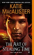 Art of Stealing Time A Time Thief Novel