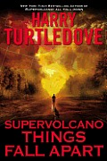 Things Fall Apart Supervolcano Book 3