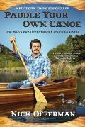 Paddle Your Own Canoe One Mans Fundamentals for Delicious Living