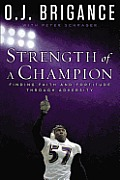 Strength of a Champion Finding Faith & Fortitude Through Adversity