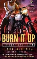 Burn It Up A Desert Dogs Novel