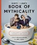 Rhett and Links Book of Mythicality: A Field Guide to Curiosity, Creativity, and Tomfoolery