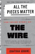 All the Pieces Matter The Inside Story of The Wire
