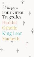 Four Great Tragedies Hamlet Othello King Lear Macbeth