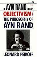 Objectivism The Philosophy Of Ayn Rand